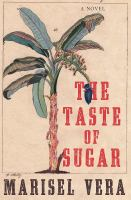 The taste of sugar : a novel