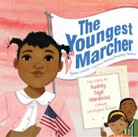 The youngest marcher : the story of Audrey Faye Hendricks, a young civil rights activist
