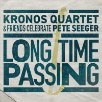 Long Time Passing: Kronos Quartet & Friends