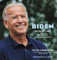 Biden : the Obama years and the battle for the soul of America