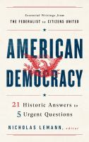American democracy : 21 historic answers to 5 urgent questions