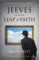 Jeeves and the leap of faith : a novel in homage to P.G. Wodehouse, authorised by the P.G. Wodehouse estate