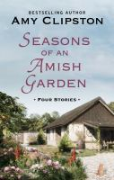 Seasons of an Amish garden : four stories (LARGE PRINT)