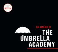 The making of Umbrella Academy
