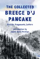 The collected Breece D'J Pancake : stories, fragments, letters