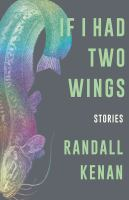 If I had two wings : stories