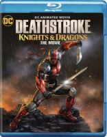 Deathstroke. Knights & dragons, the movie