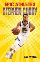 Wetzel, Dan. Epic Athletes: Stephen Curry.