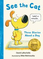 See the cat : three stories about a dog