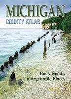 Michigan county atlas : back roads, unforgettable places