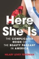 Here she is : the complicated reign of the beauty pageant in America