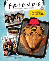Friends : the television series : the official cookbook