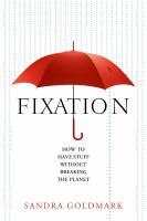 Fixation : how to have stuff without breaking the planet