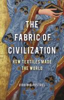 The fabric of civilization : how textiles made the world