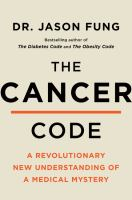 The cancer code : a revolutionary new understanding of a medical mystery