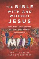 The Bible with and without Jesus : how Jews and Christians read the same stories differently