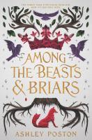 Poston, Ashley Among the beasts & briars