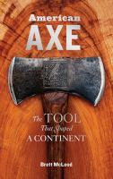 American axes : the tool that shaped a continent