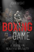 This boxing game : a journey in beautiful brutality