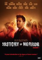 Eli Roth's history of horror. Season 1.