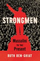 Strongmen : Mussolini to the present