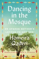 Dancing in the mosque : an Afghan mother's letter to her son