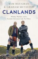 Clanlands : whisky, warfare, and a Scottish adventure like no other