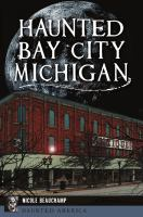 Haunted Bay City Michigan