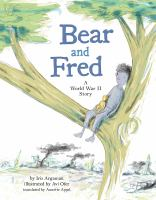 Bear and Fred : a World War II story
