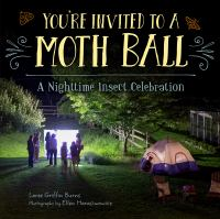 You're invited to a moth ball : a nighttime insect celebration