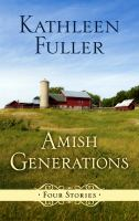 Amish generations : four stories (LARGE PRINT)