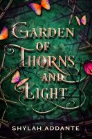 Addante, Shylah Garden of thorns and light