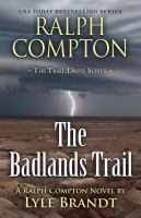 The Badlands Trail : a Ralph Compton western (LARGE PRINT)