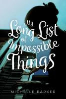 Barker, Michelle My long list of impossible things