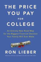 The price you pay for college : an entirely new road map for the biggest financial decision your family will ever make