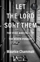 Let the Lord sort them : the rise and fall of the death penalty