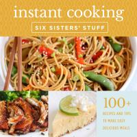 Instant cooking : a fast, easy, and delicious way to feed your family