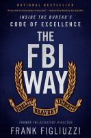 The FBI way : inside the Bureau's code of excellence
