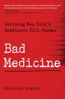 Bad medicine : catching New York's deadliest pill pusher
