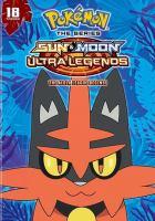 Pokemon the series. Sun & moon ultra legends : the Alola League begins!