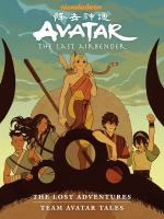 Avatar, the last airbender. The lost adventures. Team Avatar tales