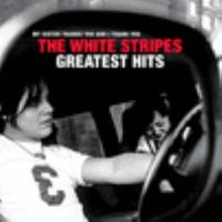The White Stripes greatest hits : my sister thanks you and I thank you
