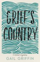 Grief's country : a memoir in pieces.