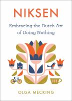 Niksen : embracing the Dutch art of doing nothing