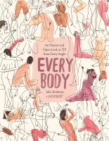 Every body : an honest and open look at sex from every angle