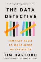 The data detective : ten easy rules to make sense of statistics