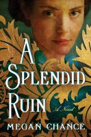 A splendid ruin : a novel