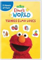 Sesame Street. Elmo's world, Things Elmo loves.