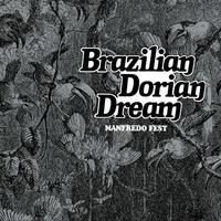 Brazilian Dorian dream