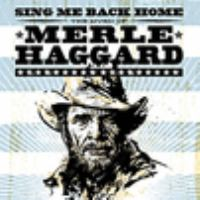 Sing me back home : the music of Merle Haggard.